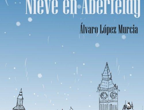 «Nieve en Aberfeldy», una novela de Álvaro López Murcia con un carácter muy solidario