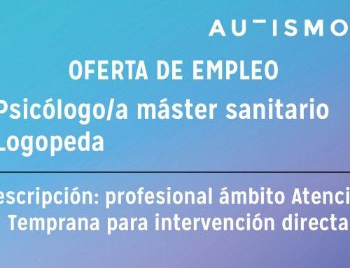 OFERTA EMPLEO: Profesional de Atención Temprana para atención directa con menores de 6 años con Trastorno del Espectro Autista